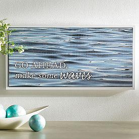 Go Ahead Make Waves Art