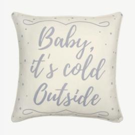 Baby It's Cold Pillow