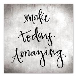 Make Today Amazing Wall Art