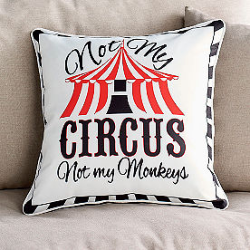 Not My Circus Pillow