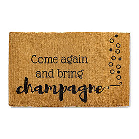 Come Again and Bring Champagne Doormat
