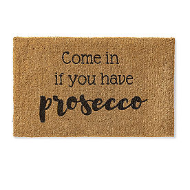 Come In if you Have Prosecco Coco Doormat
