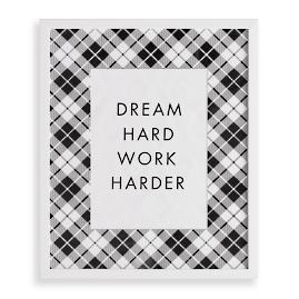 """Dream Hard, Work Harder"" Wall Art"