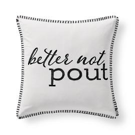 """Better Not Pout"" Winter Happens Pillow"