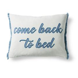 Come Back to Bed Pillow