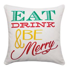 Eat Drink and Be Merry Pillow