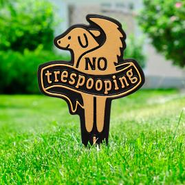 No Trespooping Lawn Sign